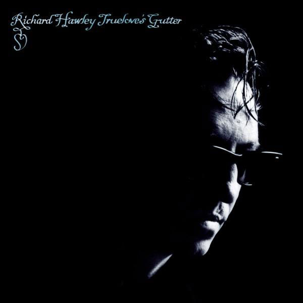 Richard-Hawley-Trueloves-Gutter